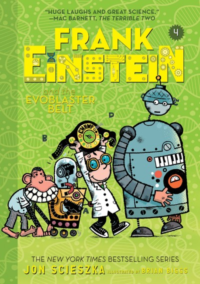 Frank Einstein and the EvoBlaster Belt (Frank Einstein series #4) Book Four