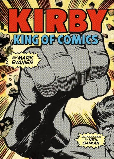 Kirby King of Comics (Anniversary Edition)