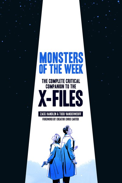 Monsters of the Week The Complete Critical Companion to The X-Files