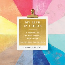 My Life in Color (Guided Journal) A Keepsake of My Past, Present, and Future