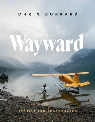 Wayward Stories and Photographs