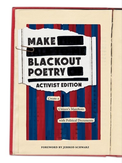 Make Blackout Poetry: Activist Edition Create a Citizen's Manifesto with Political Documents