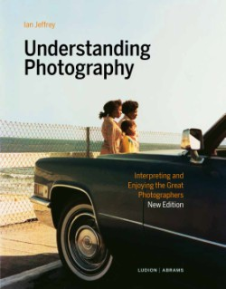 Understanding Photography Interpreting and Enjoying the Great Photographers