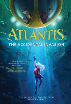 Atlantis: The Accidental Invasion (Atlantis Book #1)