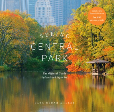 Seeing Central Park The Official Guide Updated and Expanded
