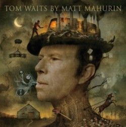 Tom Waits by Matt Mahurin (Special Edition)