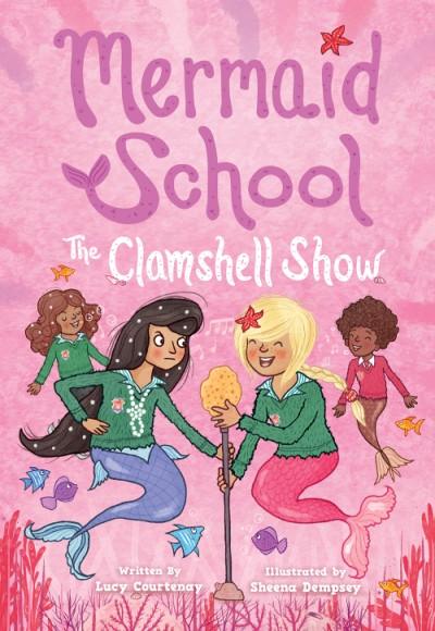 Clamshell Show (Mermaid School #2)