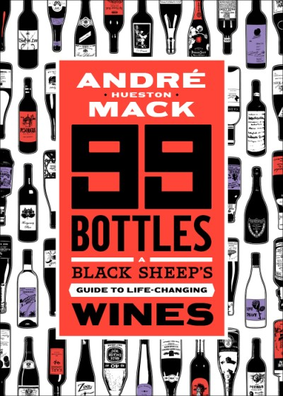 99 Bottles A Black Sheep's Guide to Life-Changing Wines