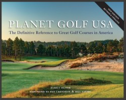 Planet Golf USA The Definitive Reference to Great Golf Courses in America, Revised Edition
