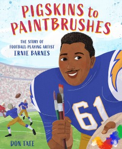Pigskins to Paintbrushes The Story of Football-Playing Artist Ernie Barnes