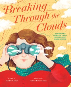 Breaking Through the Clouds The Sometimes Turbulent Life of Meteorologist Joanne Simpson