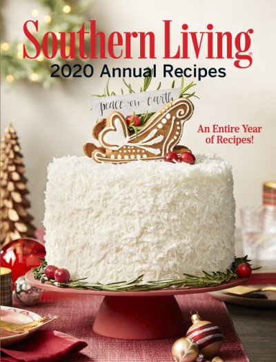 Southern Living 2020 Annual Recipes An Entire Year of Recipes