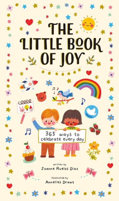 Little Book of Joy 365 Ways to Celebrate Every Day