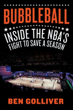 Bubbleball Inside the NBA's Fight to Save a Season