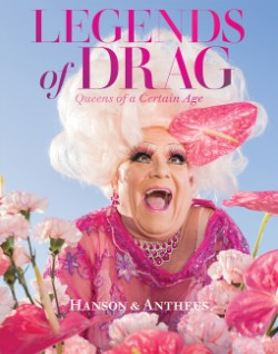 Legends of Drag Queens of a Certain Age