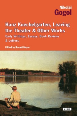 Hanz Kuechelgarten, Leaving the Theater & Other Works Early Writings, Essays, Book Reviews & Letters