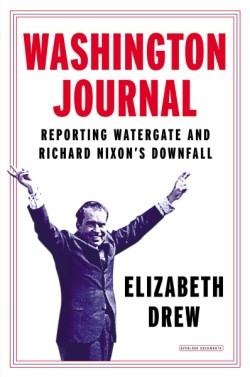 Washington Journal Reporting Watergate and Richard Nixon's Downfall