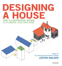 Designing a House An Illustrated Guide to Planning Your Own Home