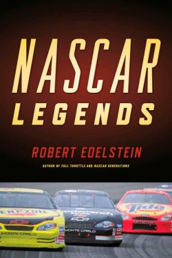 Nascar Legends Memorable Men, Moments, and Machines in Racing History