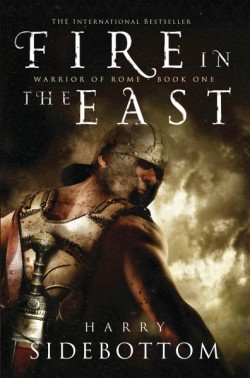 Fire in the East Warrior of Rome: Book 1