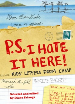 P.S. I Hate It Here Kids' Letters from Camp