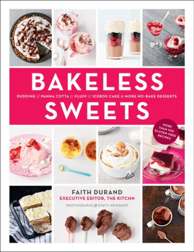 Bakeless Sweets Pudding, Panna Cotta, Fluff, Icebox Cake, and More No-Bake Desserts