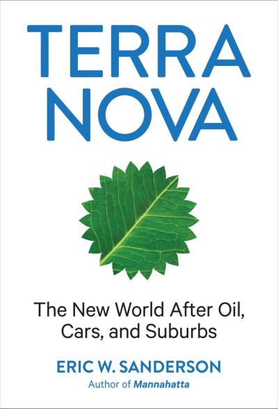 Terra Nova The New World After Oil, Cars, and Suburbs
