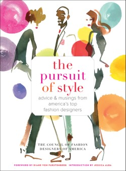 Pursuit of Style Advice and Musings from America's Top Fashion Designers