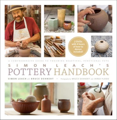 Simon Leach's Pottery Handbook A Comprehensive Guide to Throwing Beautiful, Functional Pots