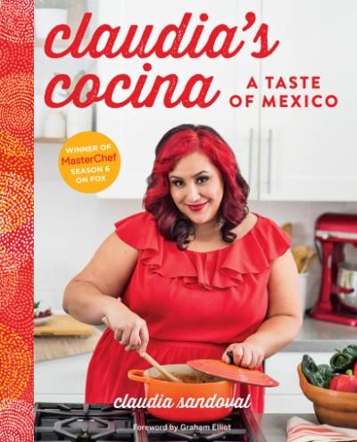 Claudia's Cocina A Taste of Mexico from the Winner of MasterChef Season 6 on FOX