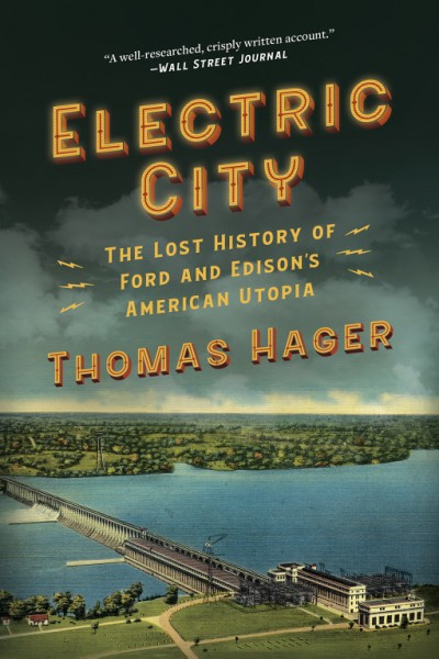 Electric City The Lost History of Ford and Edison's American Utopia