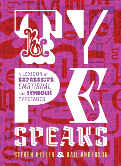 Type Speaks A Lexicon of Expressive, Emotional, and Symbolic Typefaces