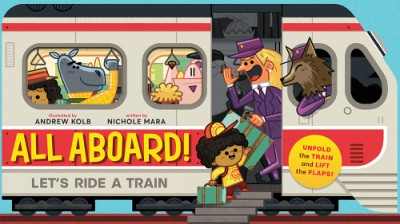 All Aboard! (An Abrams Extend a Book) Let's Ride A Train