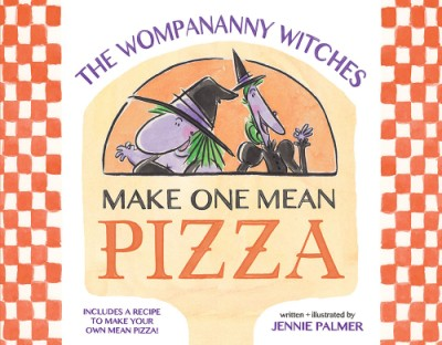 Wompananny Witches Make One Mean Pizza