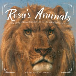 Rosa's Animals The Story of Rosa Bonheur and Her Painting Menagerie