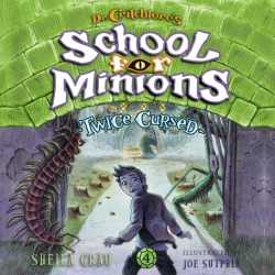 Twice Cursed (Dr. Critchlore's School for Minions #4)