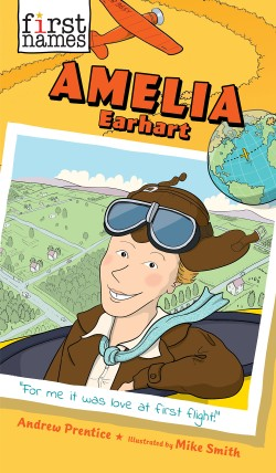 Amelia Earhart (The First Names Series)