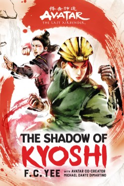 Avatar, The Last Airbender: The Shadow of Kyoshi (The Kyoshi Novels Book 2)