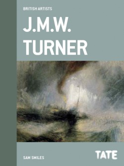 Tate British Artists: J.M.W. Turner