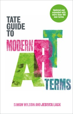 Tate Guide to Modern Art Terms Updated & Expanded Edition