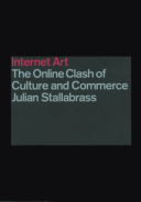 Internet Art The Online Clash of Culture and Commerce
