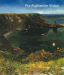 Pre-Raphaelite Vision Truth to Nature