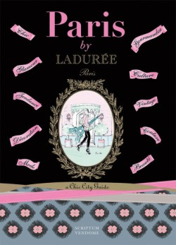Paris by Ladurée A Chic City Guide