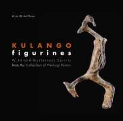 Kulango Figurines Wild and Mysterious Spirits from the Collection of Pierluigi Peroni