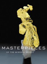 Masterpieces of the Mineral World Treasures from the Houston Museum of Natural Science