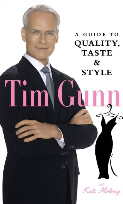 Tim Gunn A Guide to Quality, Taste & Style