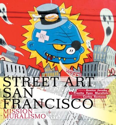 Street Art San Francisco Mission Muralismo
