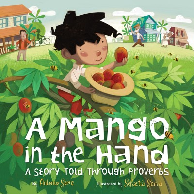Mango in the Hand A Story Told Through Proverbs