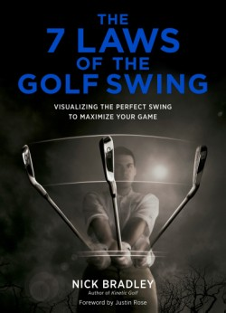 7 Laws of the Golf Swing Visualizing the Perfect Swing to Maximize Your Game