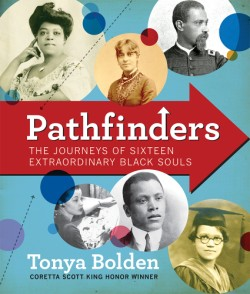 Pathfinders The Journeys of 16 Extraordinary Black Souls